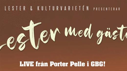 Bild för Lester med Gäster live, 2021-10-05, Porter Pelle