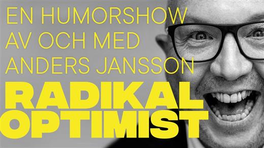 Bild för Radikal Optimist - En humorshow med Anders Jansson, 2020-02-15, Varbergs Teater