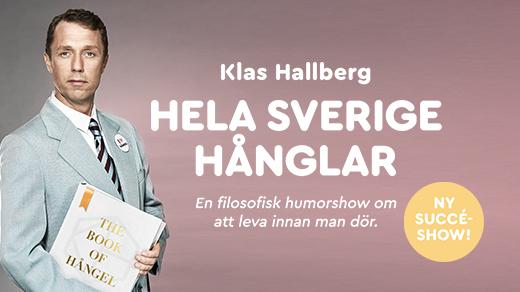Bild för KLAS HALLBERG – HELA SVERIGE HÅNGLAR, 2018-10-16, Hjalmar Bergman Teatern