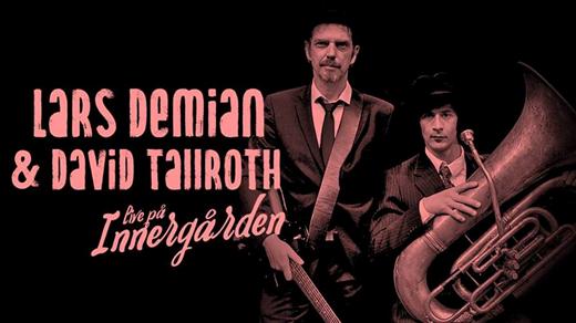 Bild för Lars Demian & David Tallroth - Live på Innergården, 2019-08-30, Nöjesfabriken
