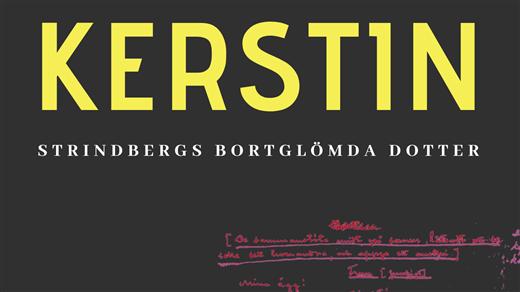 Bild för Kerstin - Strindbergs bortglömda dotter, 2020-10-30, Strindbergs Intima Teater