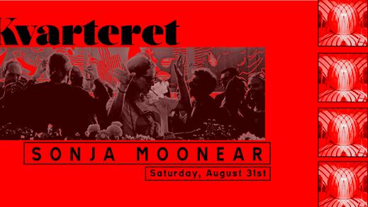 Bild för Kvarteret presents: Sonja Moonear, 2019-08-31, Kvarteret
