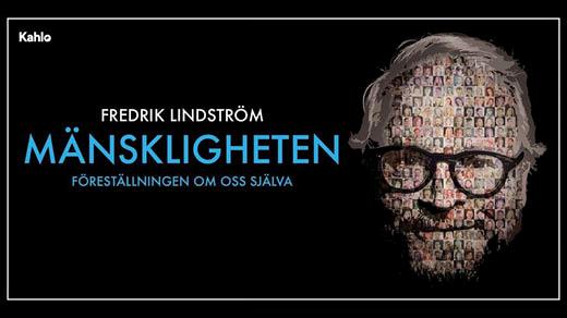 Bild för Fredrik Lindström: Mänskligheten (Obs -nytt datum), 2021-01-14, Stora Salen