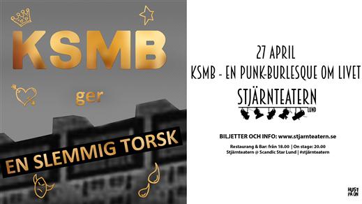 Bild för KSMB | En punk-burlesque om livet, 2018-04-27, Stjärnteatern