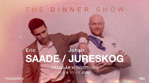 Bild för SAADE x JURESKOG - The Dinner Show, 2021-06-03, RESTAURANG TRÄDGÅR'N