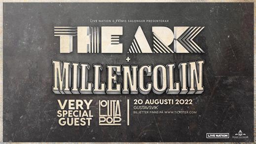 Bild för The Ark + Millencolin + Lolita Pop, 2022-08-20, Gustavsvik