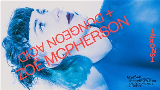 Bild för Zoë McPherson + Dungeon Acid, 2021-09-03, Inkonst salong