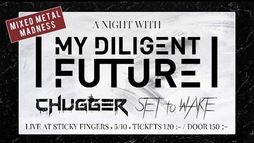 Bild för Chugger, My Diligent Future, Set to Wake, 2019-10-05, Sticky Fingers