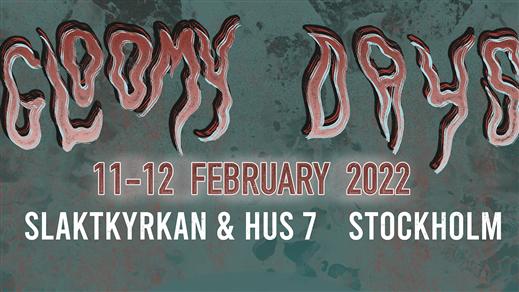 Bild för Gloomy Days Festival - Saturday, 2022-02-12, Slaktkyrkan