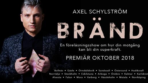 Bild för Axel Schylström - Bränd, 2018-10-08, Folkan Teater