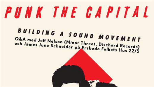 Bild för PUNK THE CAPITAL; BUILDING A SOUND MOVEMENT, 2020-05-22, Ersboda Folkets Hus