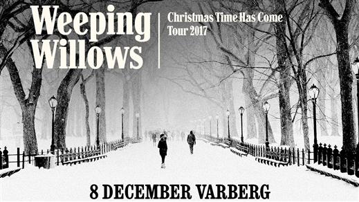 Bild för Weeping Willows - Christmas Time Has Come, 2017-12-08, Sparbankshallen Varberg