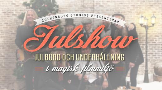 Bild för Julshow på Gothenburg Studios 9 december SLUTSÅLT, 2016-12-09, Gothenburg Studios