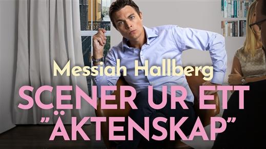 Bild för Messiah Hallberg, Scener ur ett äktenskap! 17.30, 2020-09-27, The Steam Hotel