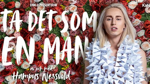 Bild för Ta det som en man - Hampus Nessvold, 2020-02-08, Folkan Teater