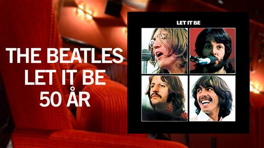 Bild för Beatles 50: LET IT BE 1970-2020 - Kungsör, 2021-02-07, Thor Modéen Teatern
