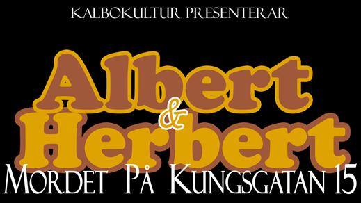 Bild för Albert & Herbert - Mordet på Kungsgatan 15, 2019-02-23, Teater Bråddgatan 34