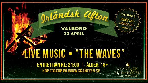 Bild för Valborg 2018 - The Waves, 2018-04-30, Skantzen Brukshotell