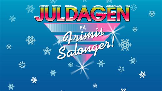 Bild för Juldagen på Frimis Salonger, 2017-12-25, Frimis Salonger