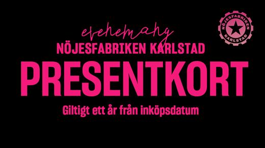 Bild för Presentkort Nöjesfabrikens Evenemang, 2020-03-30, Nöjesfabriken