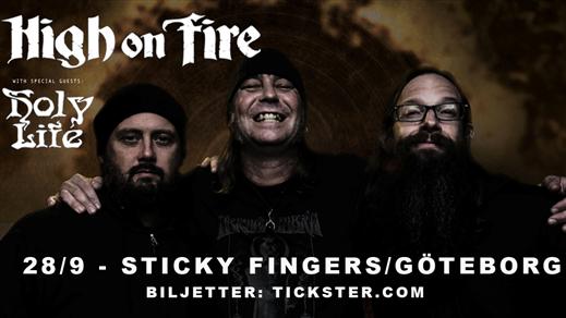 Bild för HIGH ON FIRE / Holy Life, 2018-09-28, Sticky Fingers