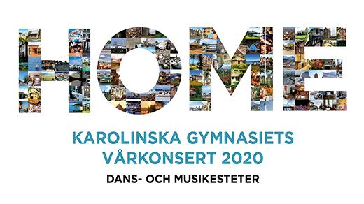 Bild för HOME - Karolinska Gymnasiets vårkonsert fre 19:00, 2020-04-17, Hjalmar Bergman Teatern