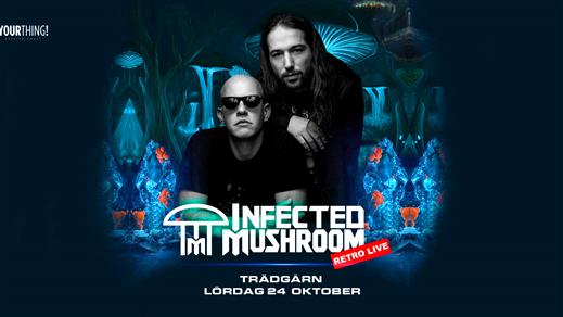 Bild för Infected Mushroom - Retro Live - Trädgårn 24 Okt, 2020-10-24, TRÄDGÅR'N