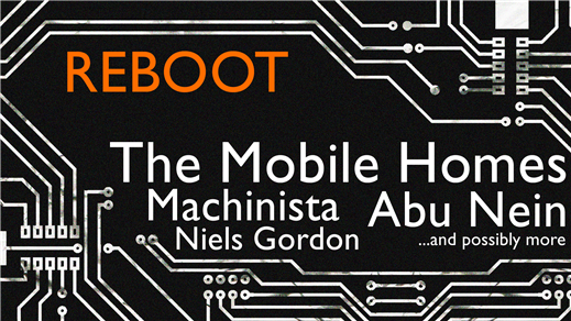 Bild för REBOOT -The Mobile Homes, Machinista, Abu Nein mfl, 2021-09-18, Musikens Hus