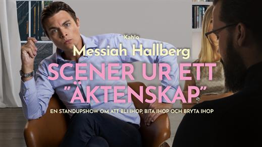 """Bild för Messiah Hallberg - Scener ur ett """"äktenskap"""", 2021-09-05, UKK - Sal B - Sittande onumrerat"""