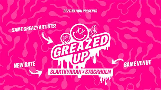 Bild för Deztination presents: GREAZED UP, 2021-05-29, Slaktkyrkan