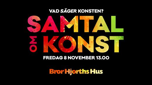 Bild för Samtal om konst : Vad säger konsten?, 2019-11-08, Bror Hjorths Hus