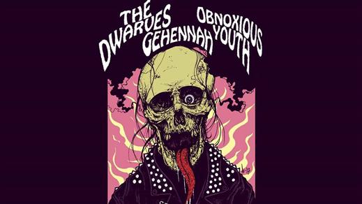 Bild för Dwarves + Gehennah + Obnoxioius Youth, 2018-07-19, Nöjesfabriken