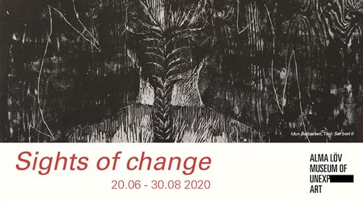 Bild för Sights of Change 20 jun - 30 aug 2020, 2020-06-20, Alma Löv Museum of Unexp. Art