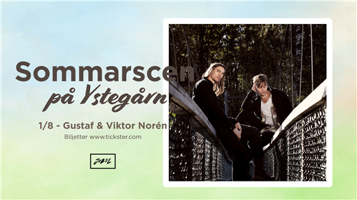 Bild för Sommarscen på Ystegårn - Gustaf & Viktor Norén, 2020-08-01, Ystegårn