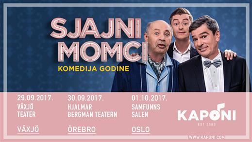 Bild för Sjajni Momci - Växjö, 2017-09-29, Växjö Teater