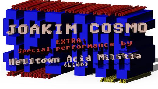 Bild för Spazio Records releasefest: Joakim Cosmo, Helltown, 2018-06-16, Inkonst