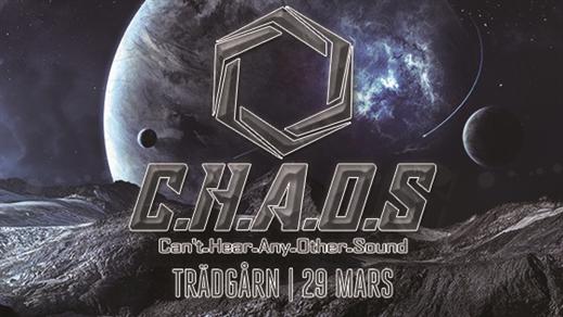 Bild för CHAOS | 29 Mars - Trädgårn, 2018-03-29, TRÄDGÅR'N