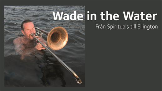 Bild för Wade in the Water, från Spirituals till Ellington, 2018-04-20, Heliga Trefaldighets kyrka