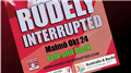 Rudely Interrupted (AUS) + Crazy Mike