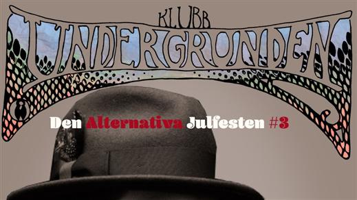 Bild för ''Den Alternativa Julfesten #3'', 2019-12-28, Klubb Undergrunden