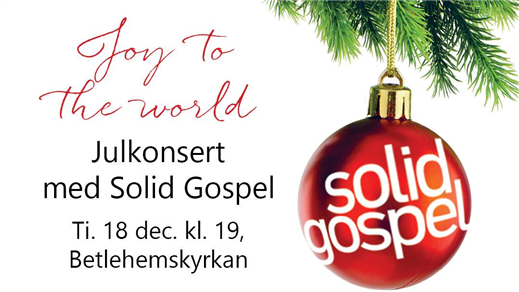 Bild för Joy to the world - Solid Gospel, 2018-12-18, Betlehemskyrkan