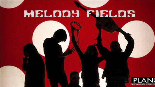 Bild för MELODY FIELDS, 2019-03-07, Plan B