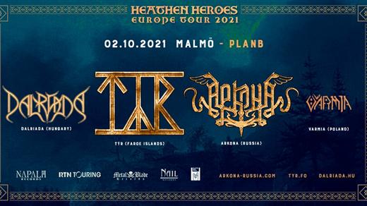 Bild för TÝR / Arkona / Dalriada - Heathen Heroes tour, 2021-10-02, Plan B - Malmö