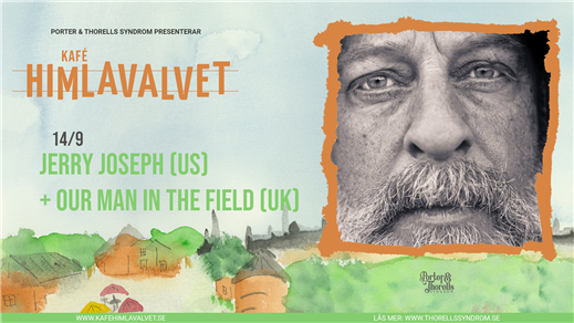 Bild för Jerry Joseph (US) + Our Man In The Field (UK), 2021-09-14, Kafé Himlavalvet
