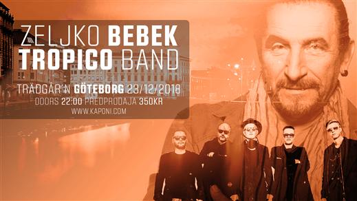 Bild för Zeljko Bebek & Tropico Band - Göteborg, 2018-12-23, Trädgård´n