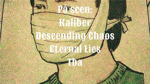 Bild för Kaliber,Eternal Lies,Descending Chaos,Let Them Han, 2019-01-11, Sticky Fingers klubbscen