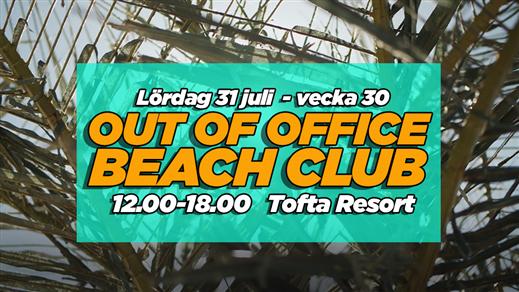 Bild för Out of Office Beach Club Saturday, 2021-07-31, Tofta Resort Gotland