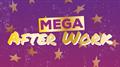 Mega AfterWork