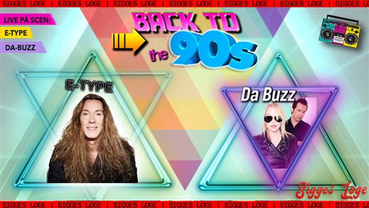 Bild för Back to the 90's | E-type | Da-Buzz, 2018-05-12, Sigges Loge