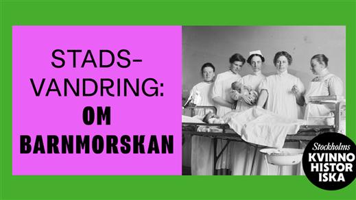 Bild för Stadsvandring: Om barnmorskan, 2021-08-12, Stockholms Kvinnohistoriska
